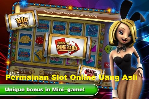 Permainan Slot Online Uang Asli