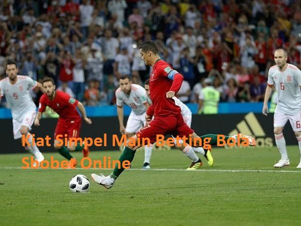 Kiat Simpel Main Betting Bola Sbobet Online