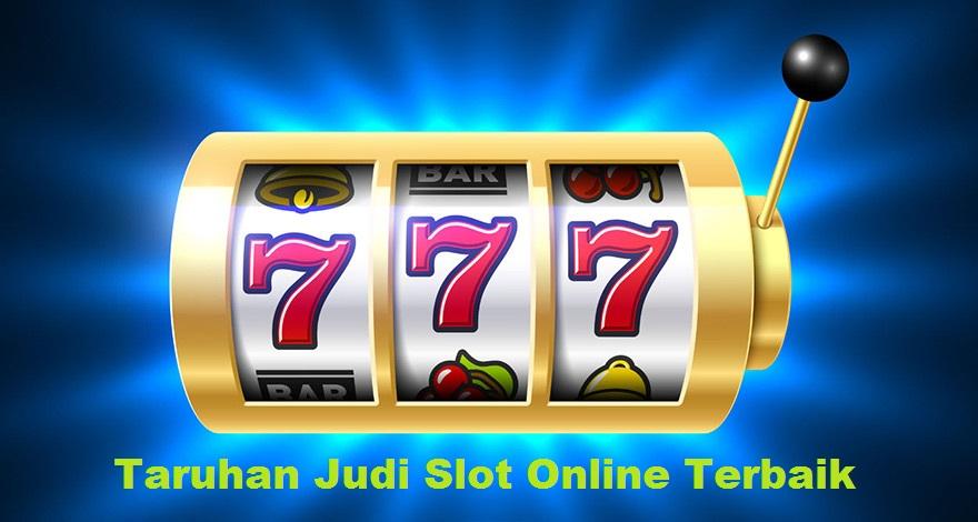 Taruhan Judi Slot Online Terbaik